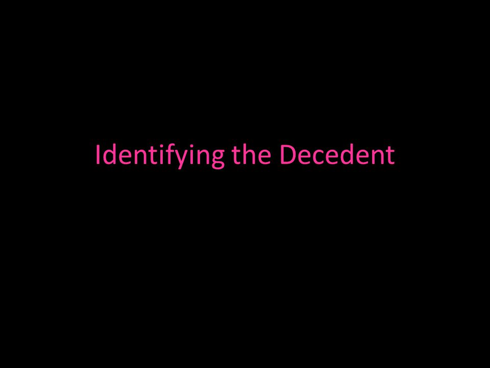 Identifying the Decedent