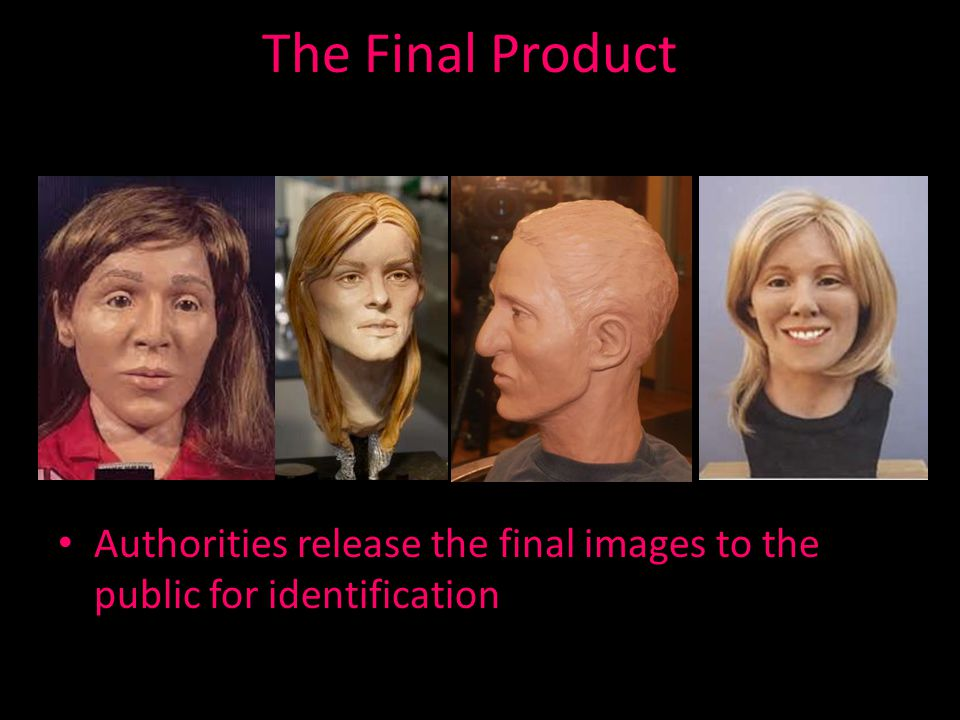 The Final Product Authorities release the final images to the public for identification
