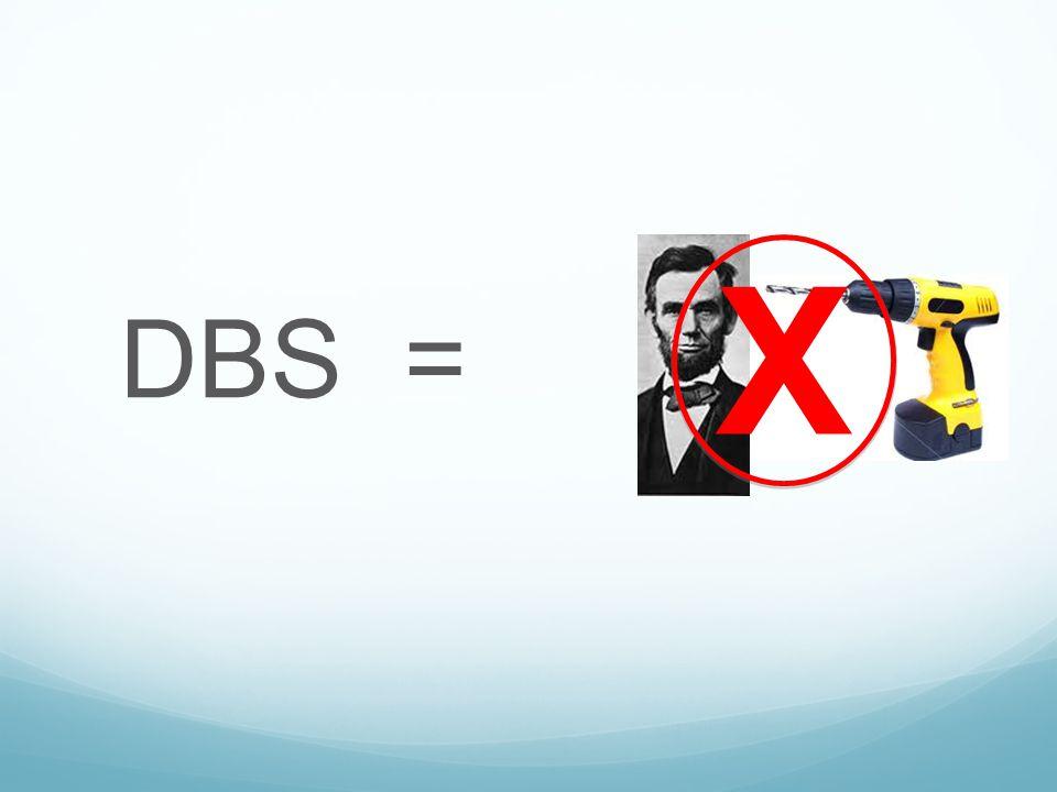 DBS = X