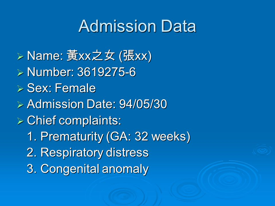Admission Data  Name: 黃 xx 之女 ( 張 xx)  Number: 3619275-6  Sex: Female  Admission Date: 94/05/30  Chief complaints: 1.