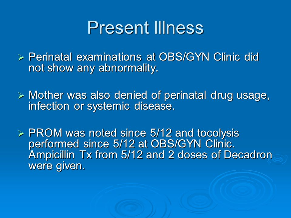Present Illness  Due to fetal distress (HR: 80-90/min), emergency C/S was performed.