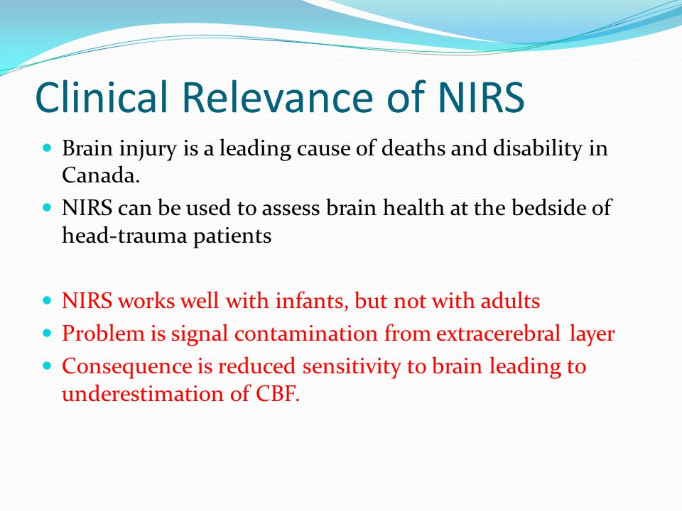 Clinical Relevance of NIRS Brain injury is a leading cause of deaths and disability in Canada.