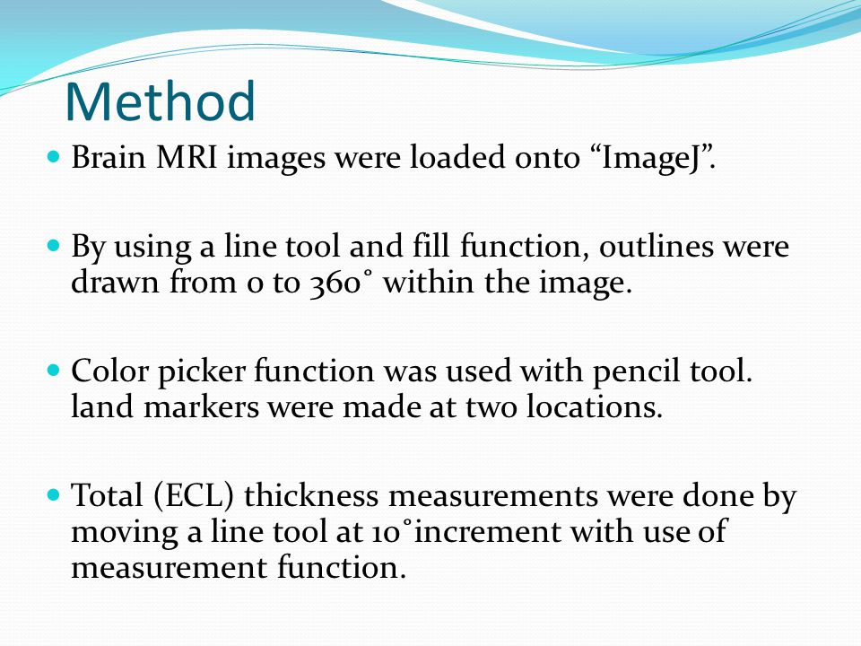 Method Brain MRI images were loaded onto ImageJ .