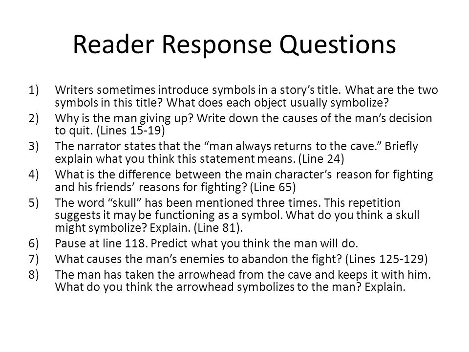 Reader Response Questions 1)Writers sometimes introduce symbols in a story's title. What are the two symbols in this title? What does each object usua