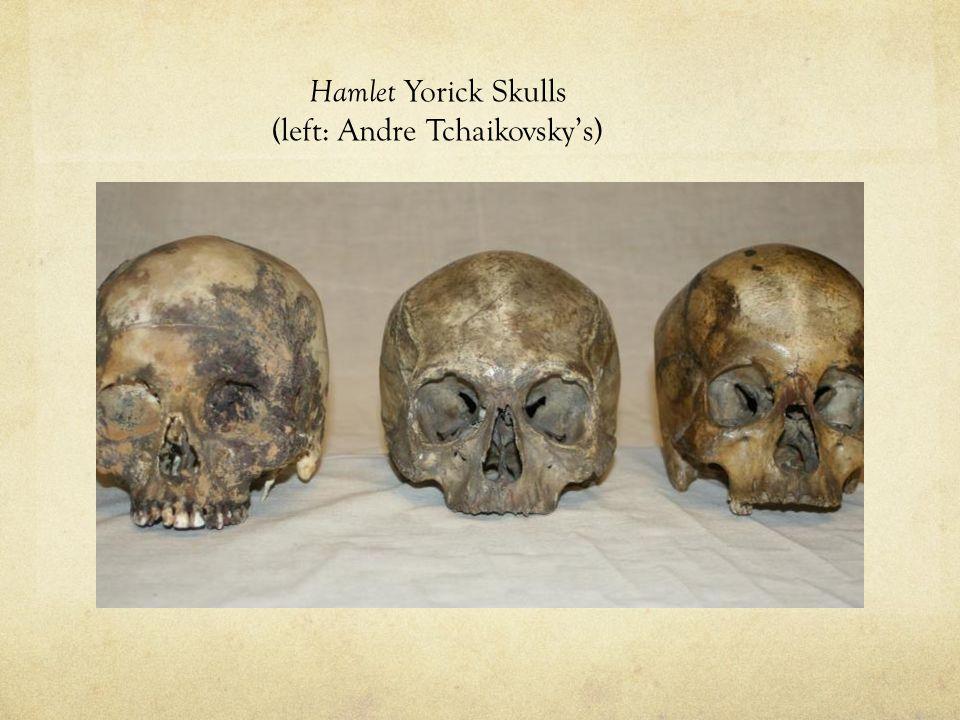Hamlet Yorick Skulls (left: Andre Tchaikovsky's)