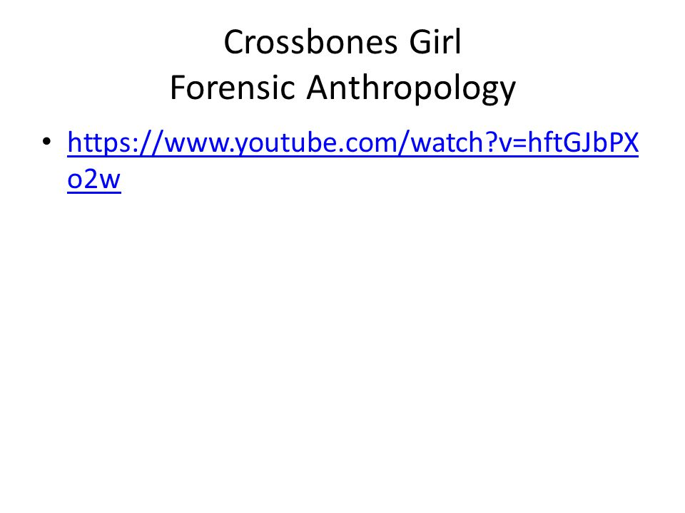 Crossbones Girl Forensic Anthropology https://www.youtube.com/watch v=hftGJbPX o2w https://www.youtube.com/watch v=hftGJbPX o2w