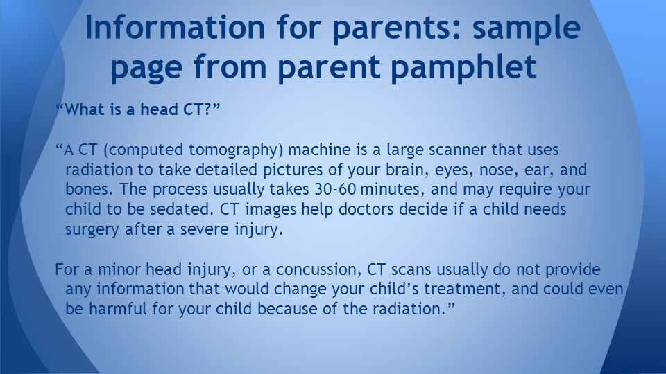 """""""What is a head CT?"""" """"A CT (computed tomography) machine is a large scanner that uses radiation to take detailed pictures of your brain, eyes, nose, e"""