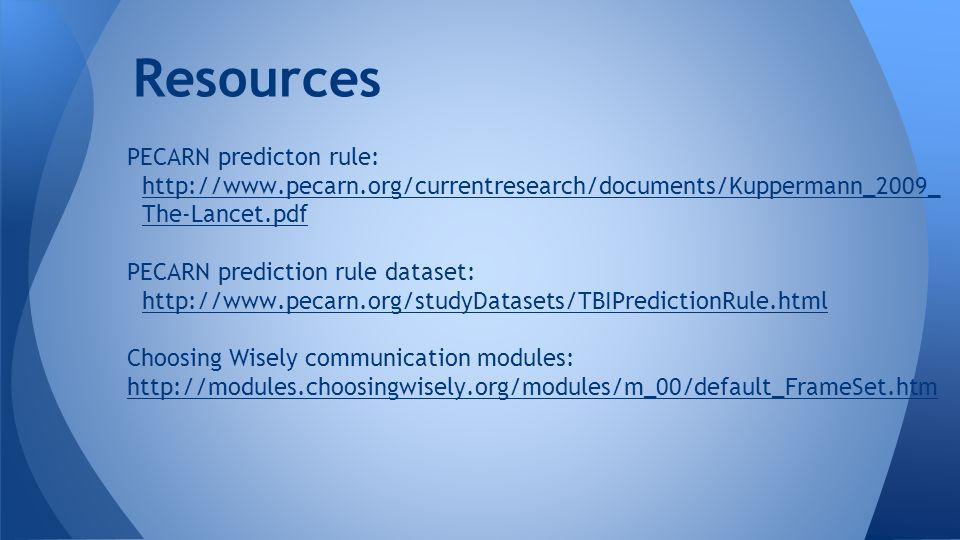 PECARN predicton rule: http://www.pecarn.org/currentresearch/documents/Kuppermann_2009_ The-Lancet.pdf http://www.pecarn.org/currentresearch/documents