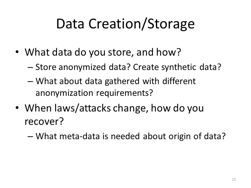 Data Creation/Storage What data do you store, and how.