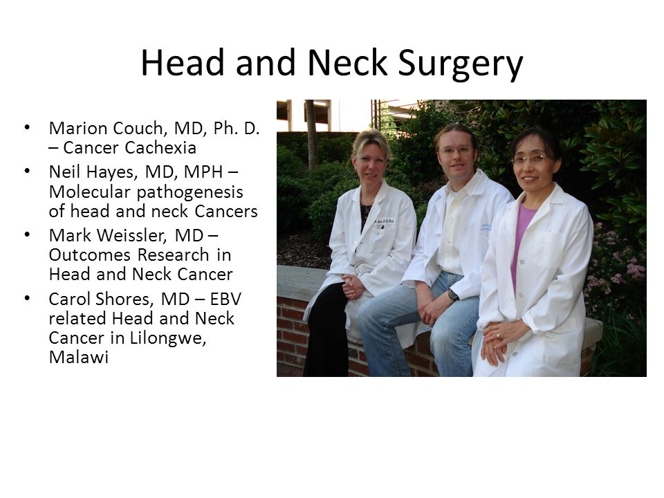 Head and Neck Surgery Marion Couch, MD, Ph. D.
