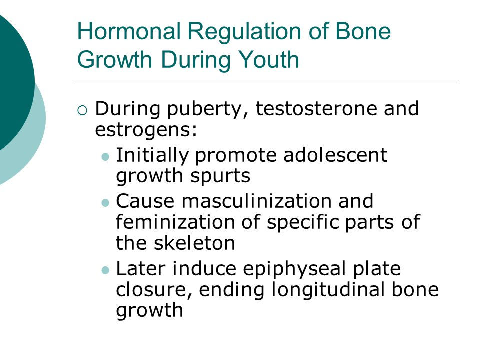  During puberty, testosterone and estrogens: Initially promote adolescent growth spurts Cause masculinization and feminization of specific parts of t