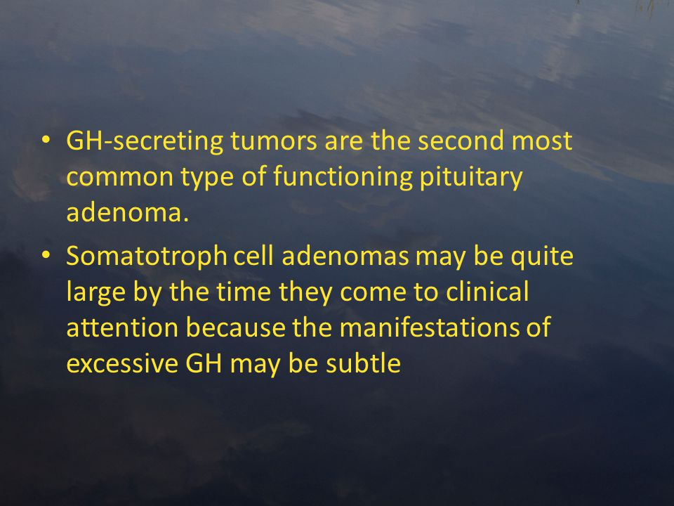 GH-secreting tumors are the second most common type of functioning pituitary adenoma.
