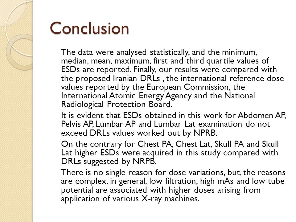 Conclusion The data were analysed statistically, and the minimum, median, mean, maximum, first and third quartile values of ESDs are reported.