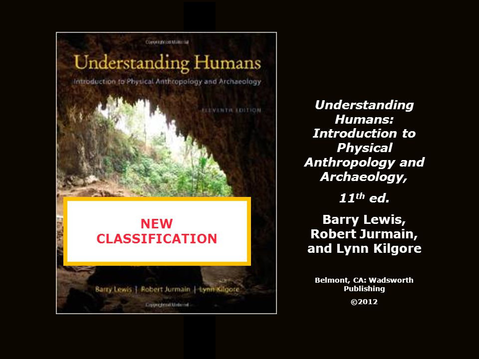 Understanding Humans: Introduction to Physical Anthropology and Archaeology, 11 th ed.