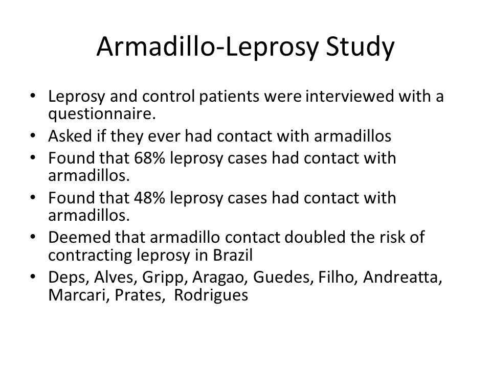 Armadillo-Leprosy Study Leprosy and control patients were interviewed with a questionnaire.