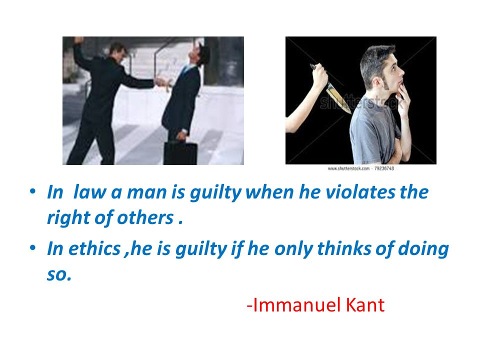 In law a man is guilty when he violates the right of others.