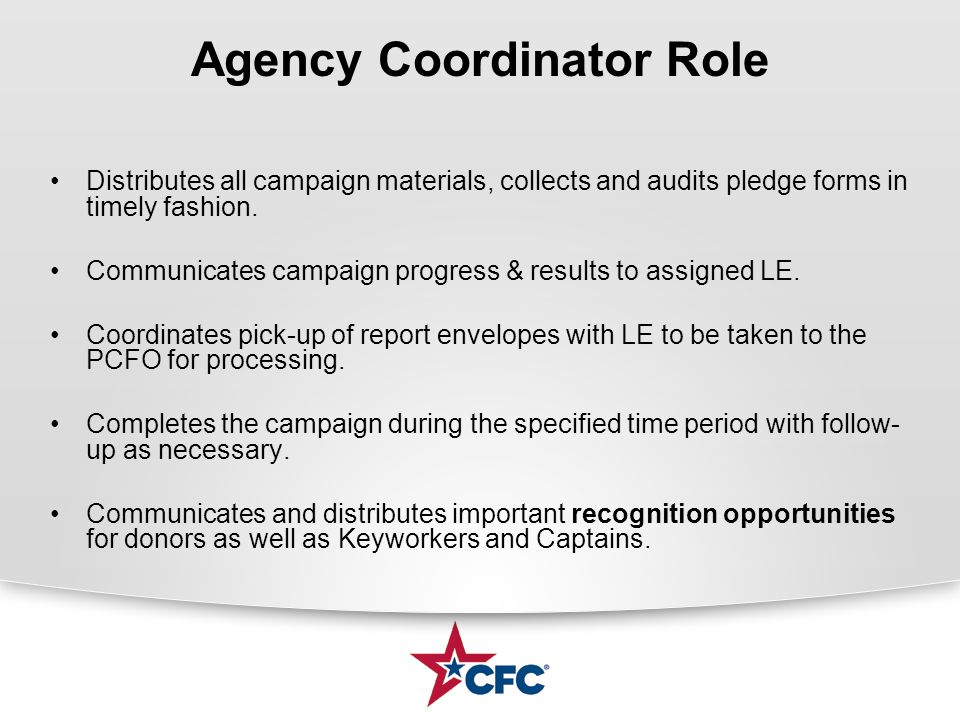 Agency Coordinator Role Distributes all campaign materials, collects and audits pledge forms in timely fashion. Communicates campaign progress & resul
