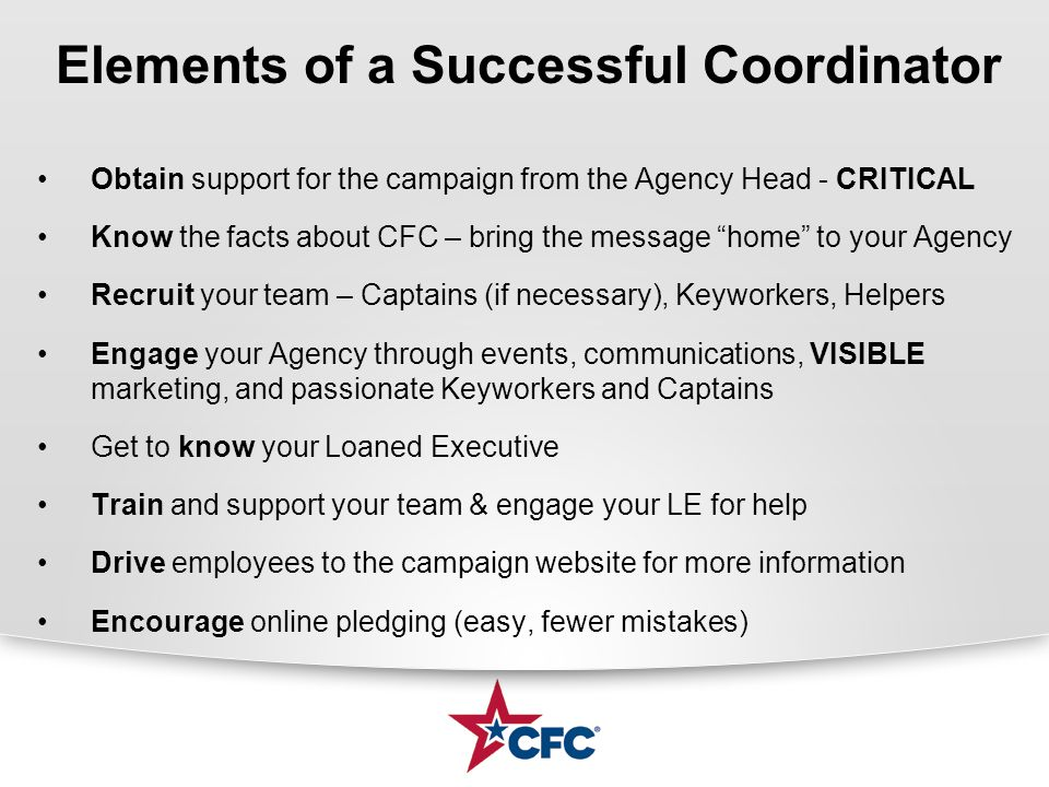 """Obtain support for the campaign from the Agency Head - CRITICAL Know the facts about CFC – bring the message """"home"""" to your Agency Recruit your team –"""