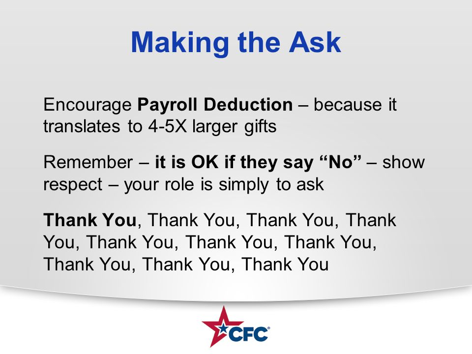 """Making the Ask Encourage Payroll Deduction – because it translates to 4-5X larger gifts Remember – it is OK if they say """"No"""" – show respect – your rol"""