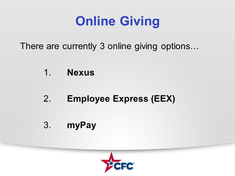 Online Giving There are currently 3 online giving options… 1.Nexus 2.Employee Express (EEX) 3.