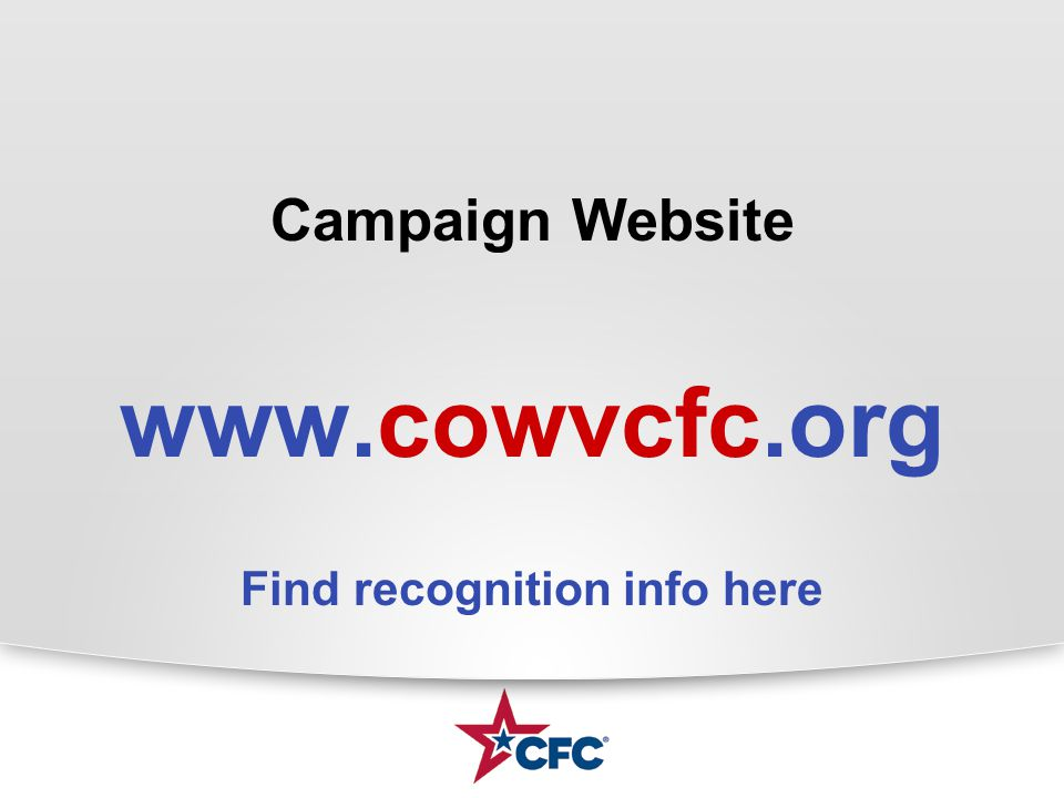 Campaign Website www.cowvcfc.org Find recognition info here