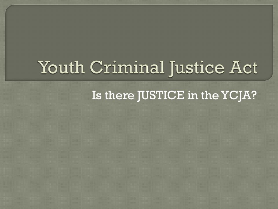 Is there JUSTICE in the YCJA