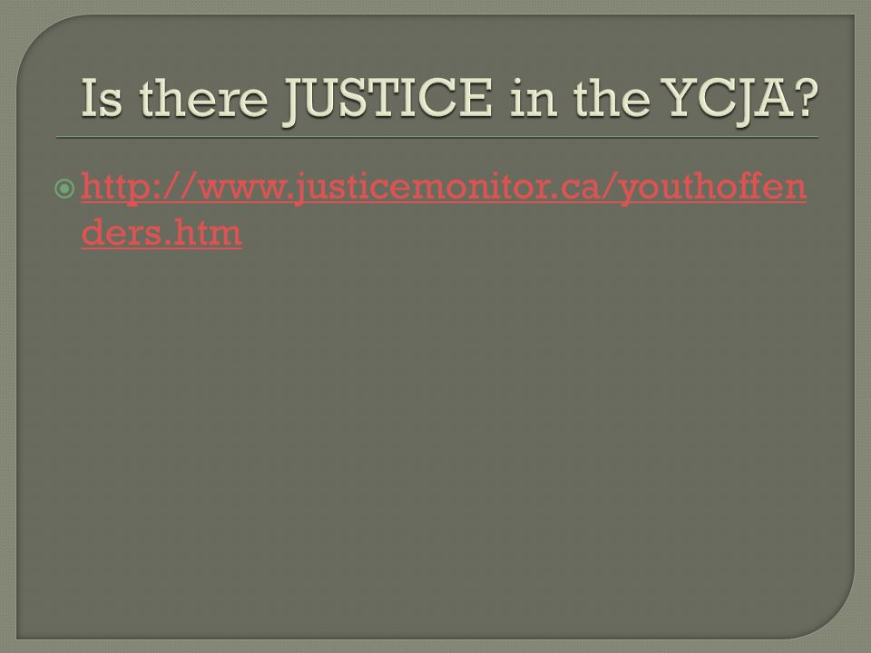  http://www.justicemonitor.ca/youthoffen ders.htm http://www.justicemonitor.ca/youthoffen ders.htm