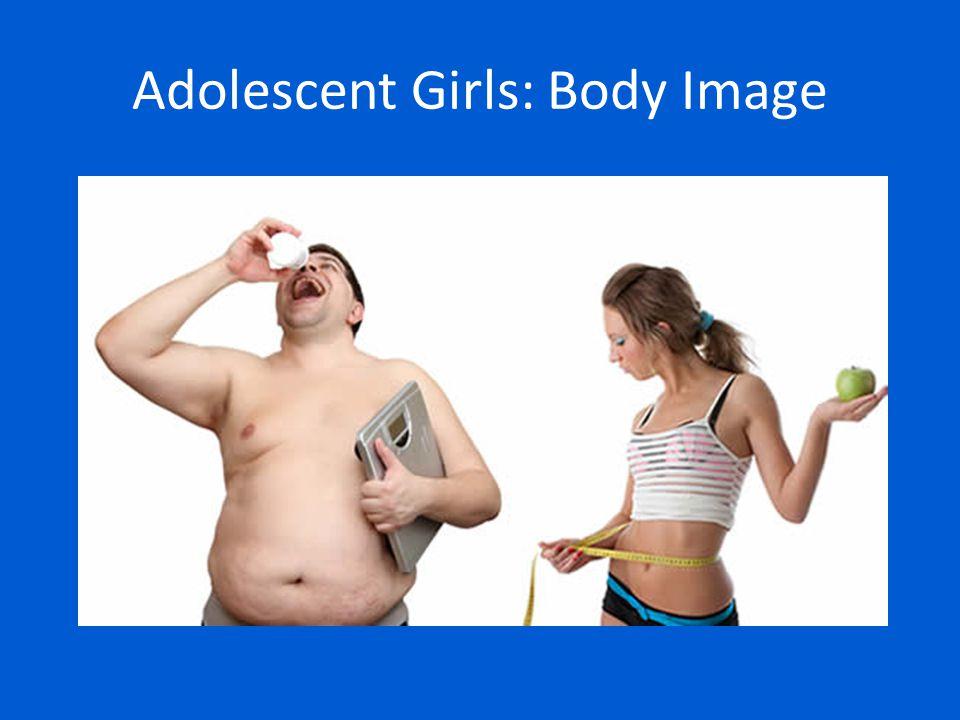 Adolescent Girls: Body Image