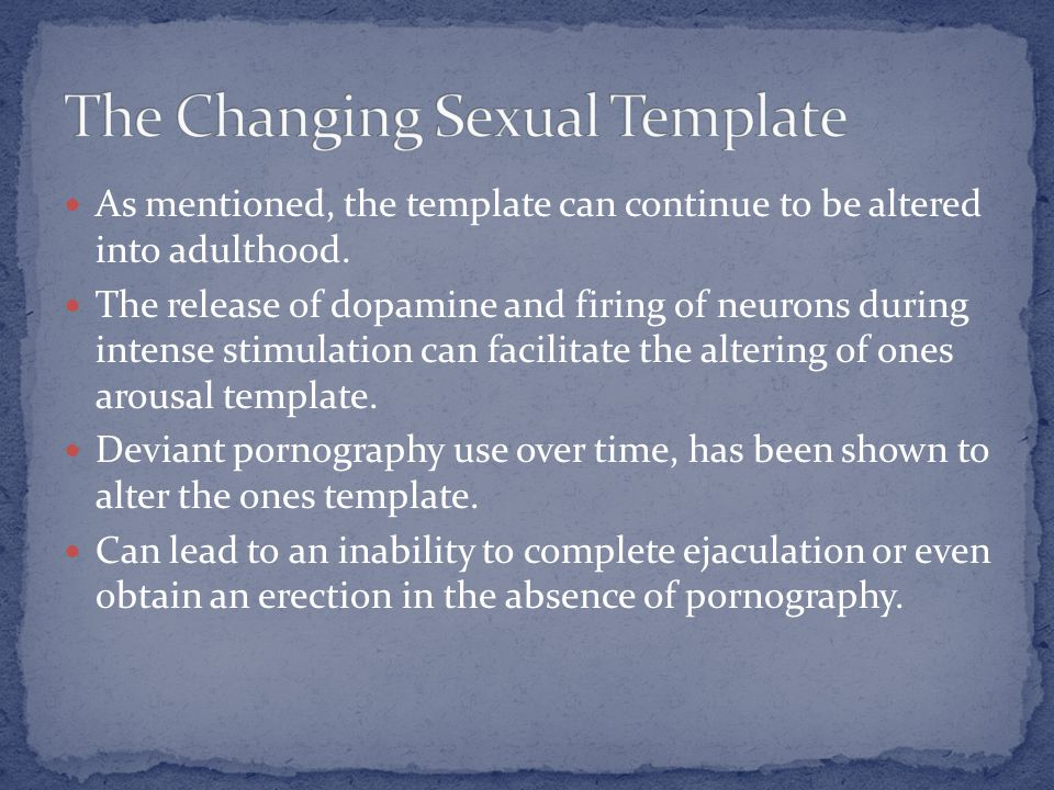 As mentioned, the template can continue to be altered into adulthood. The release of dopamine and firing of neurons during intense stimulation can fac