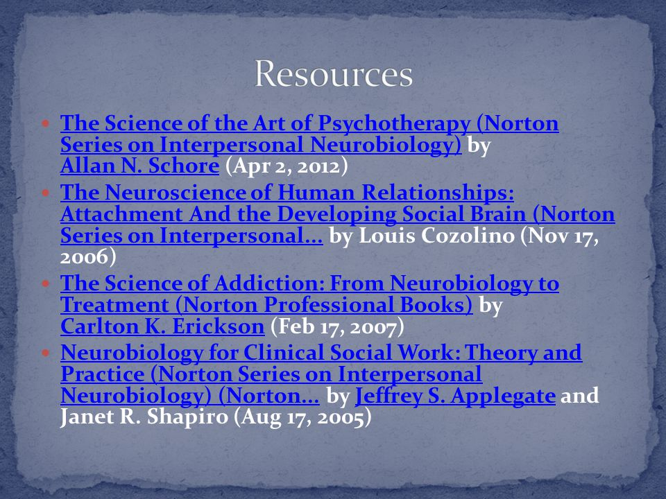 The Science of the Art of Psychotherapy (Norton Series on Interpersonal Neurobiology) by Allan N. Schore (Apr 2, 2012) The Science of the Art of Psych