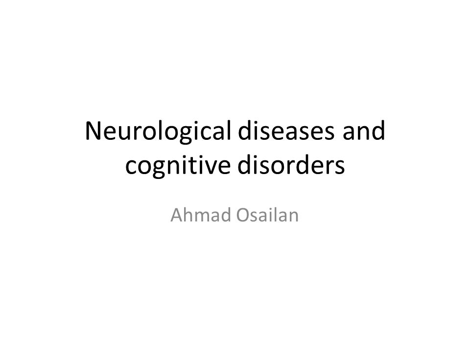 Neurological diseases and cognitive disorders Ahmad Osailan