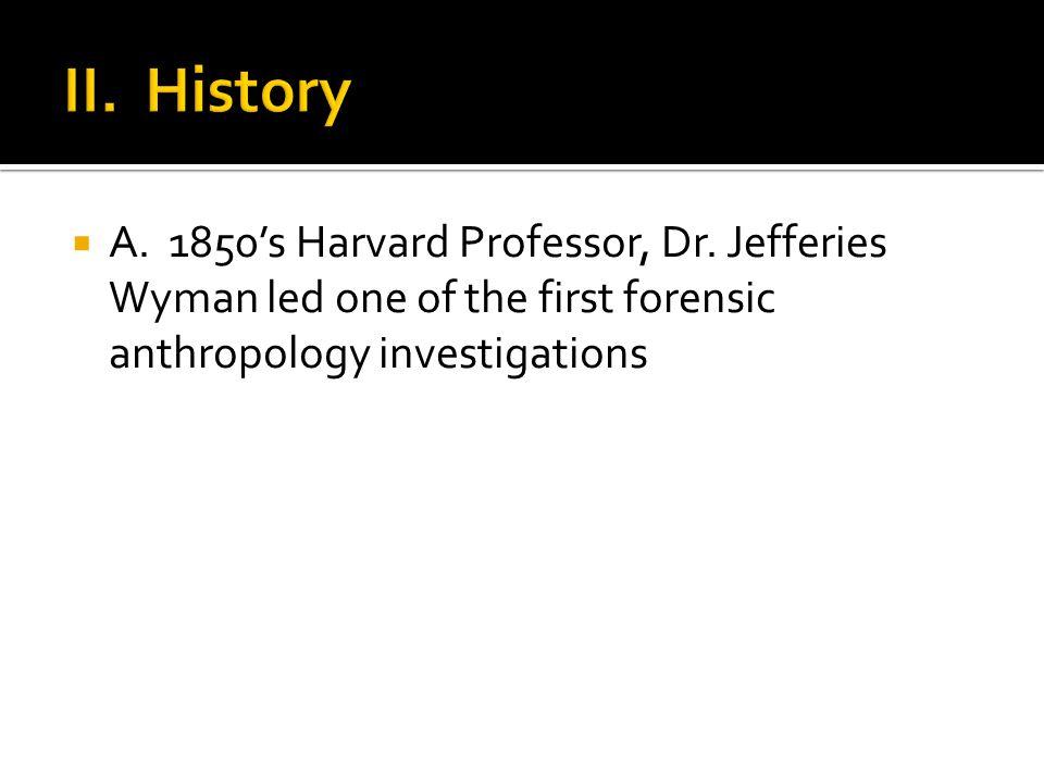  A. 1850's Harvard Professor, Dr.