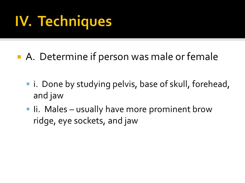  Iii.Women – usually have a wider pelvis  1.