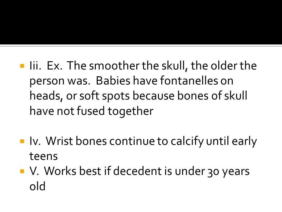  C.Use formulas to determine height  i. Based on arm and leg bones  Ii.