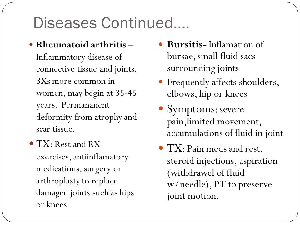 DISEASES OF SKELETAL SYSTEM ATHRITIS – Inflamation of the joints. 2 MAIN TYPES – Both are chronic diseases BURSITIS OSTEOMYELITIS Osteoarthritis – Occ
