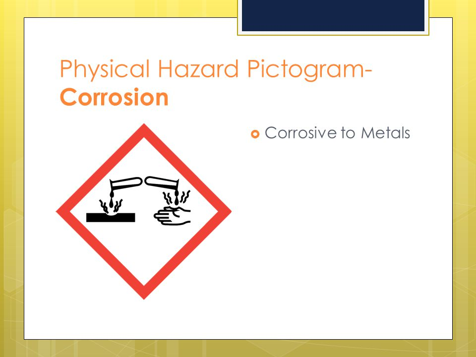 Physical Hazard Pictogram- Corrosion  Corrosive to Metals