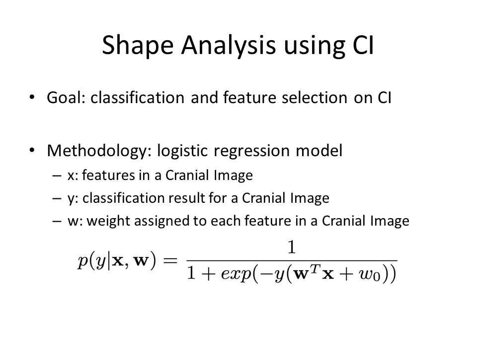 Quantification Use the same methodology as classification – Use the same training process – Replace the decision function: from sigmoid function to the linear combination before taking sigmoid – Function response: the severity of craniosynostosis Use different training data for each of the three craniosynostosis (coronal, metopic, sagittal)