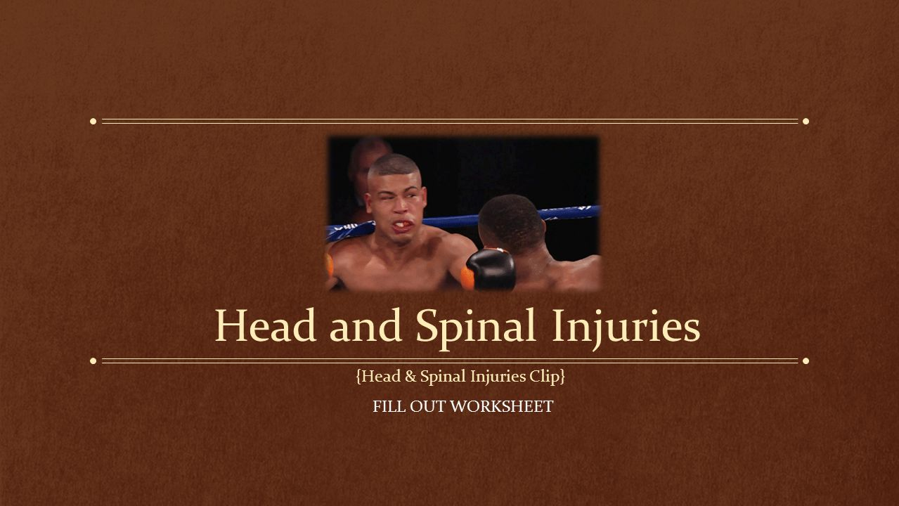 Head and Spinal Injuries {Head & Spinal Injuries Clip} FILL OUT WORKSHEET