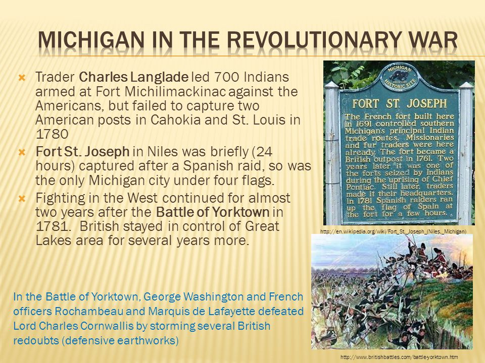  Trader Charles Langlade led 700 Indians armed at Fort Michilimackinac against the Americans, but failed to capture two American posts in Cahokia and St.