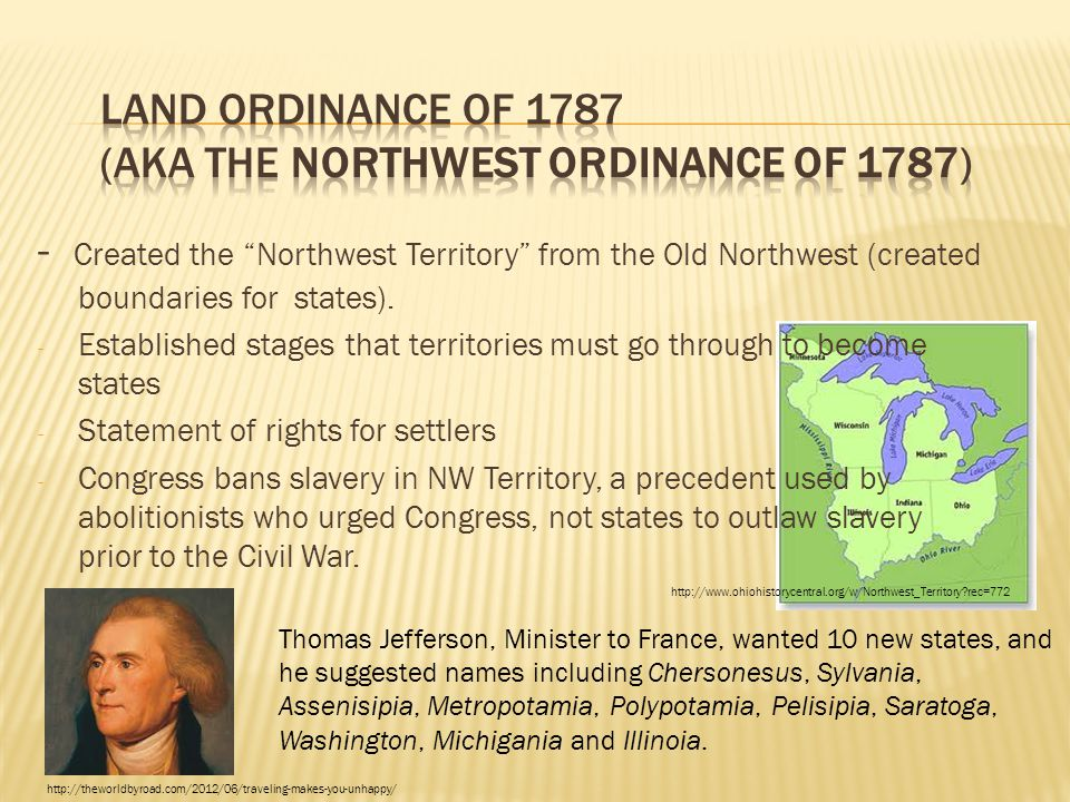 - Created the Northwest Territory from the Old Northwest (created boundaries for states).
