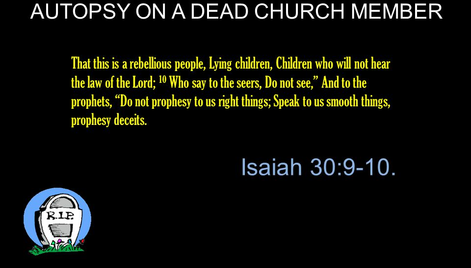 AUTOPSY ON A DEAD CHURCH MEMBER Therefore let him who thinks he stands take heed lest he fall.