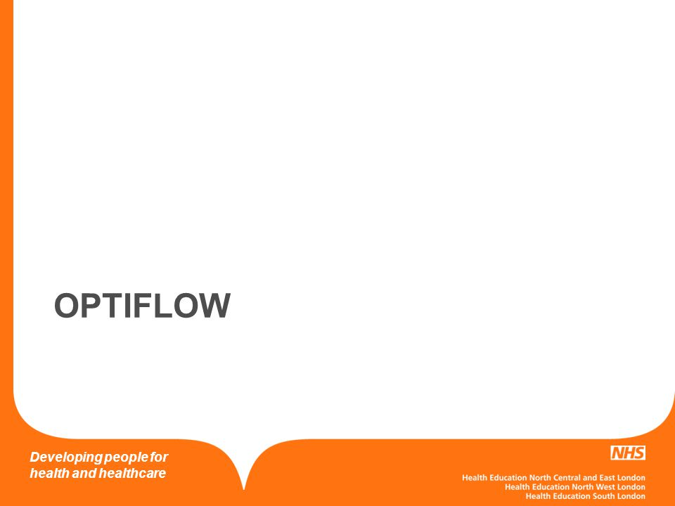 Developing people for health and healthcare OPTIFLOW