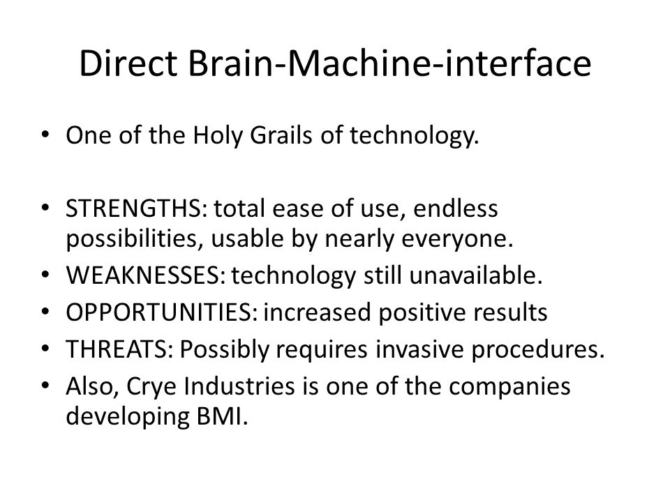 Direct Brain-Machine-interface One of the Holy Grails of technology.