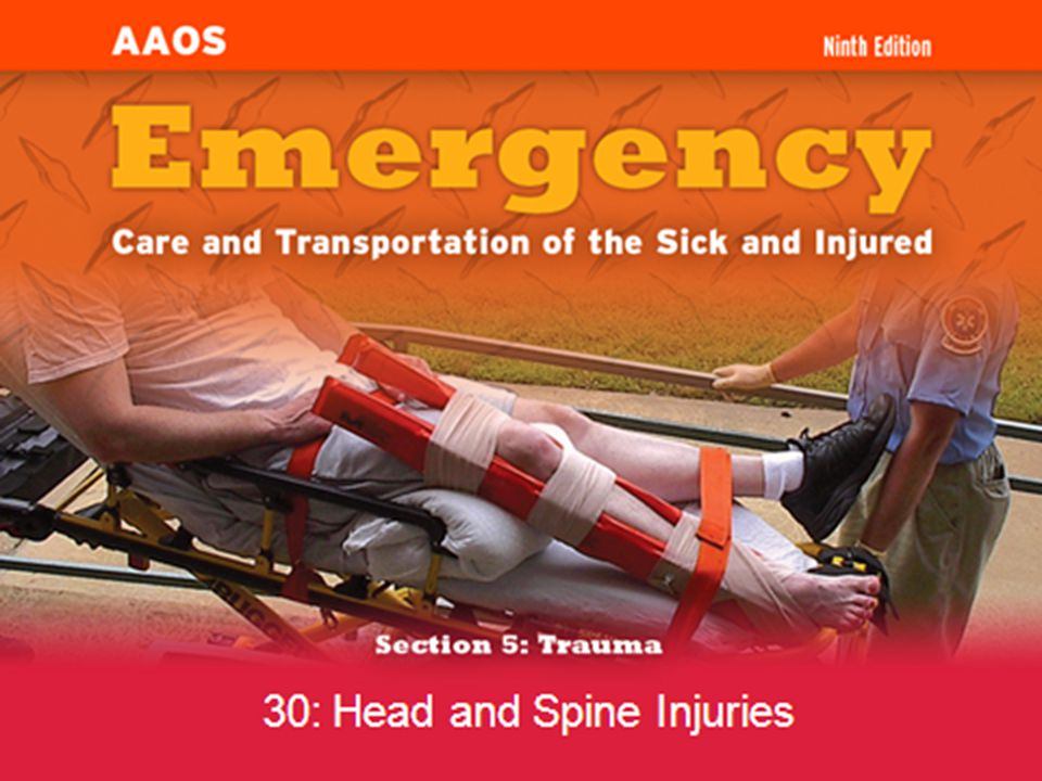 Emergency Medical Care of Spinal Injuries Follow BSI precautions.