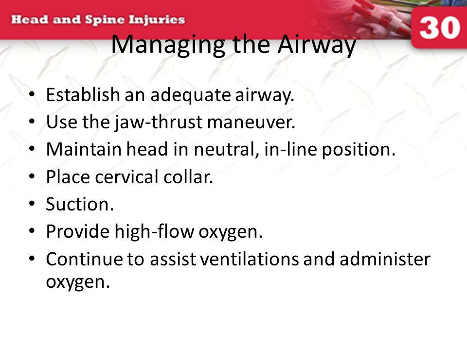 Circulation Begin CPR if patient is in cardiac arrest.