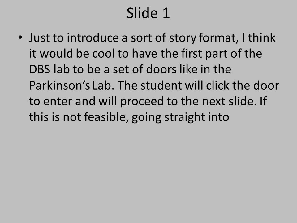 Slide 1 Just to introduce a sort of story format, I think it would be cool to have the first part of the DBS lab to be a set of doors like in the Park