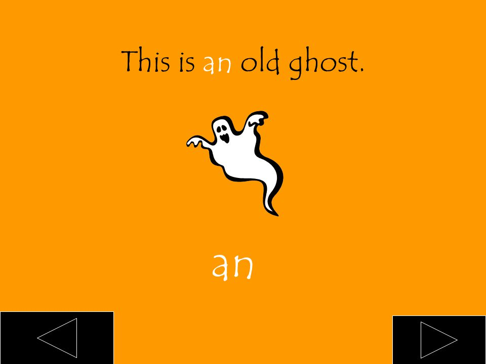 This is ___ old ghost. an a blank