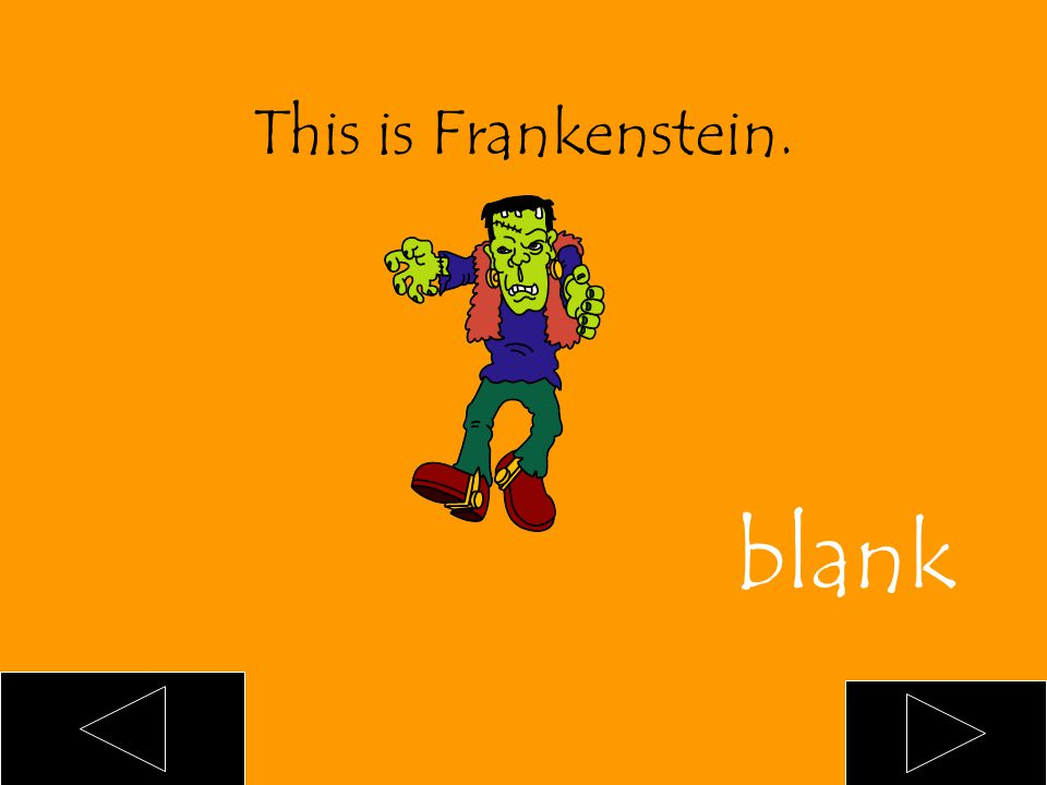 This is ___ Frankenstein. an a blank