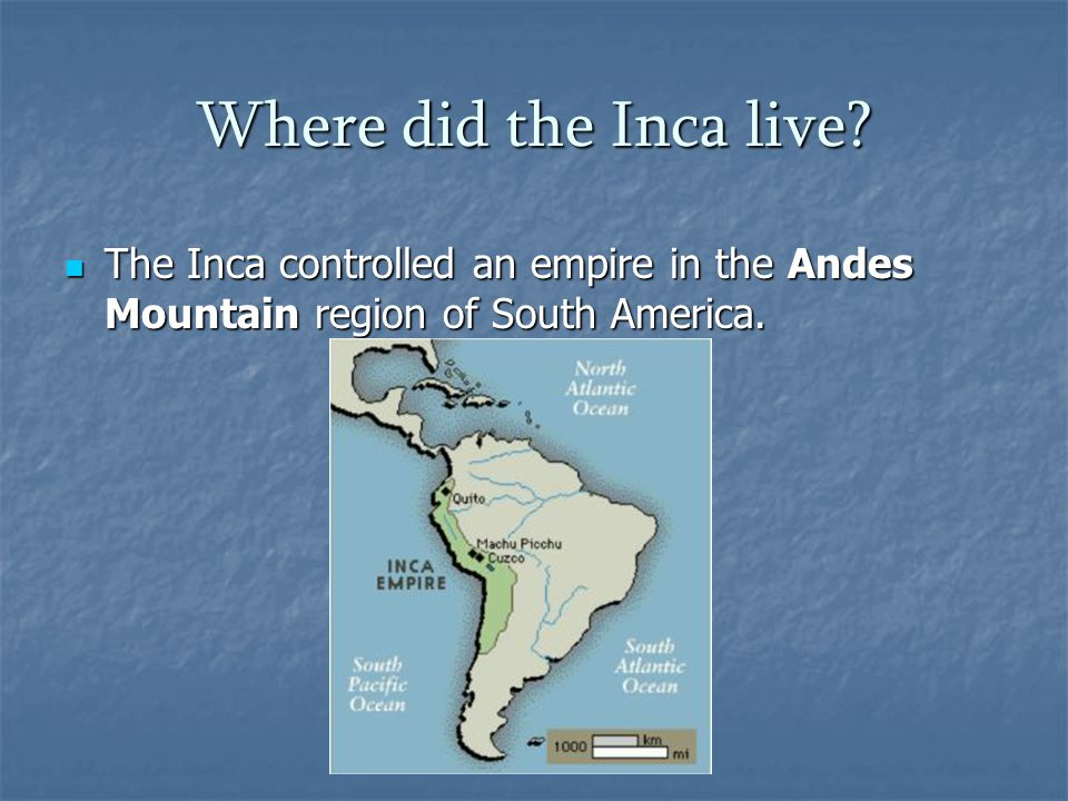 Where did the Inca live.