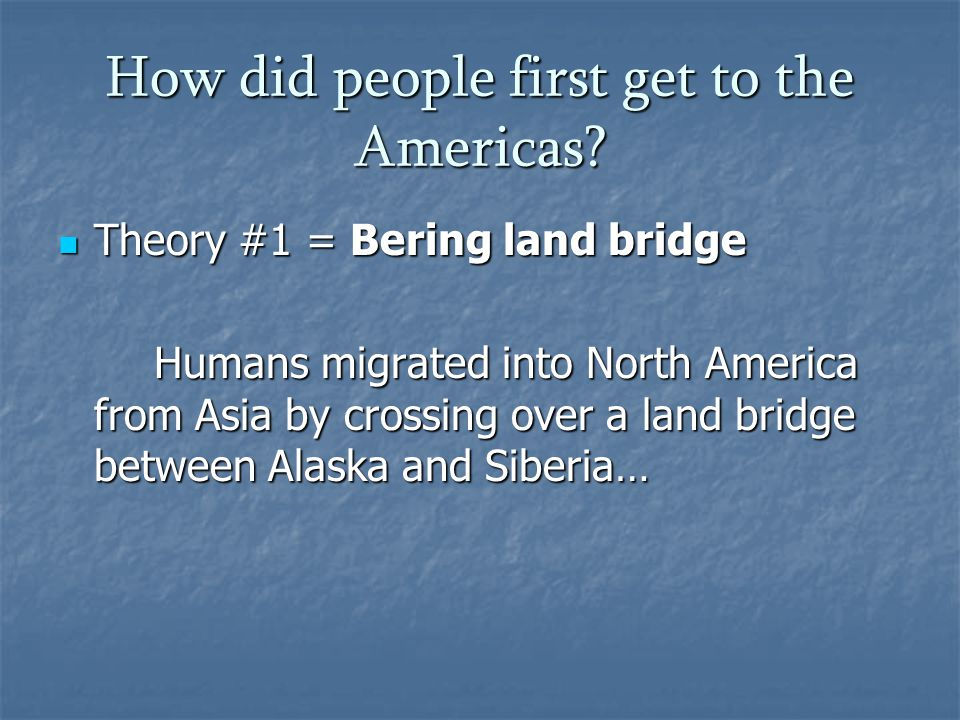 How did people first get to the Americas.